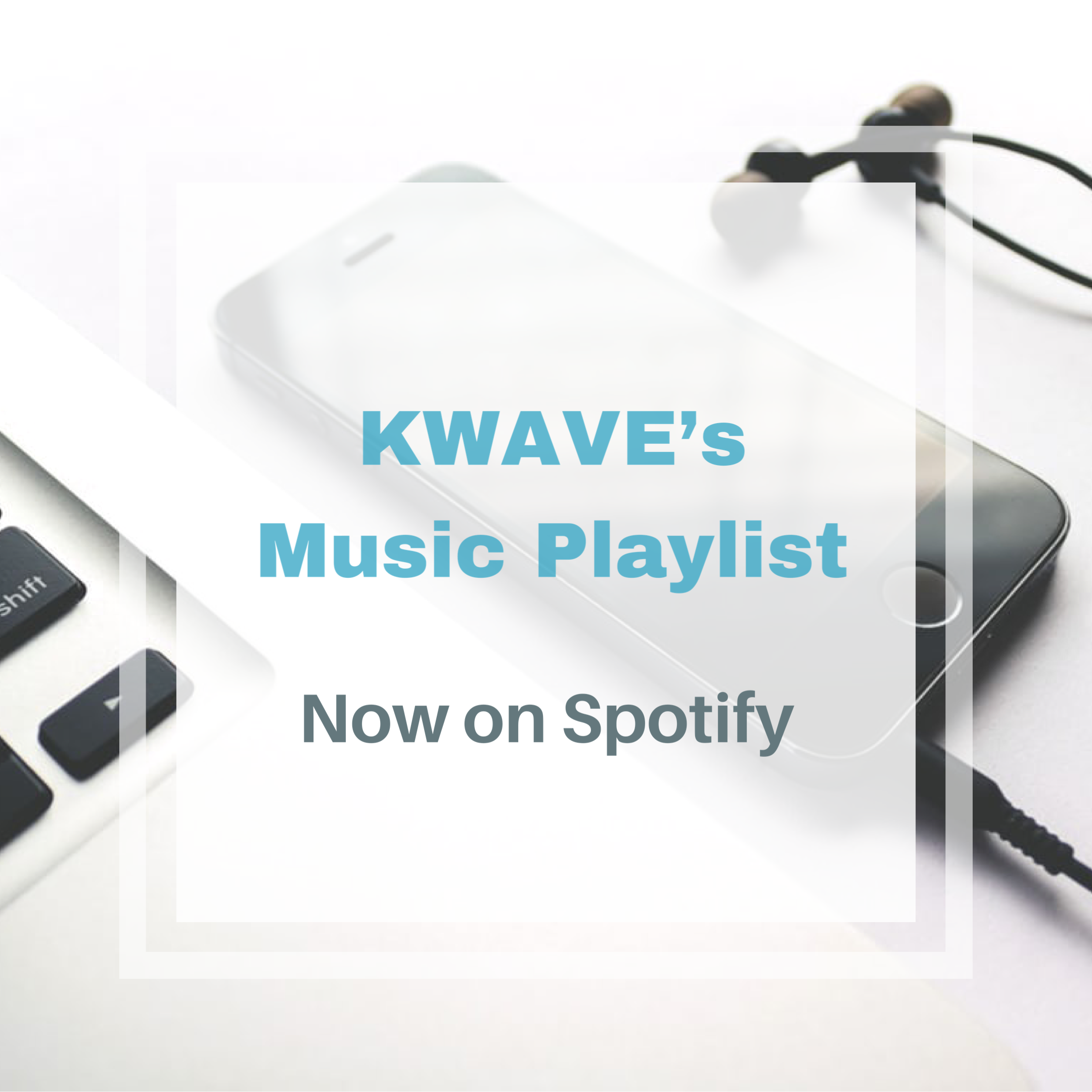 KWAVEs Spotify Playlist 3